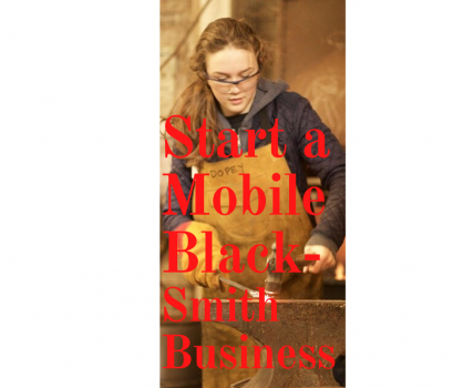 Start A Mobile Blacksmith Business