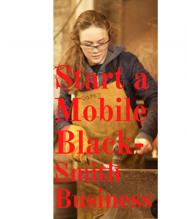 Start A Mobile Blacksmith Business