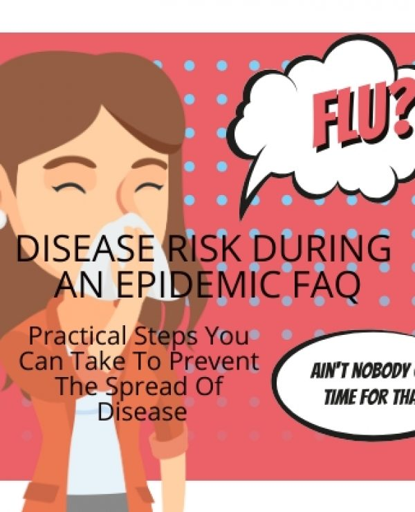 Disease Risk During An Epidemic FAQ