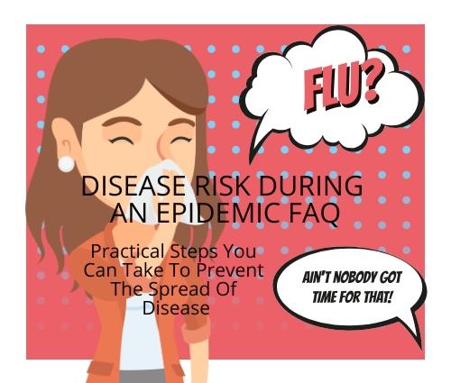 Disease Risk During An Epidemic FAQ