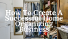 How To Create A Successful Home Organizing Business
