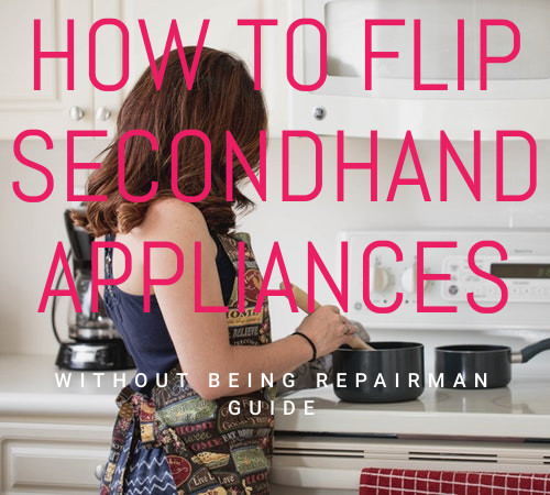 How To Flip Secondhand Appliances