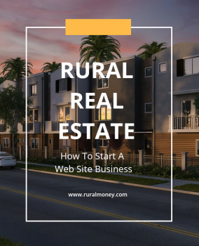 Rural Real Estate How To Start A Web Site Business